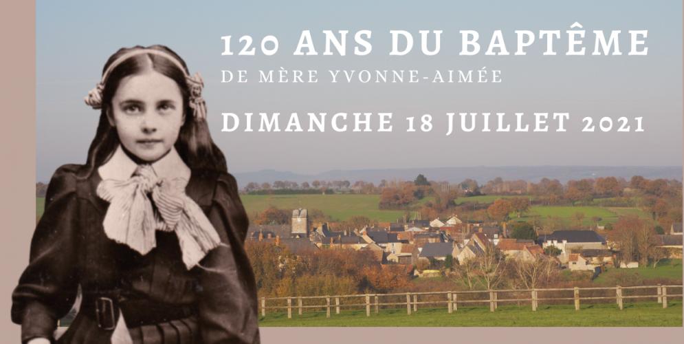 120 ans du baptême de Mère Yvonne-Aimée